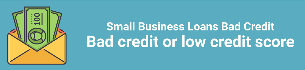 Small business loans bad credit