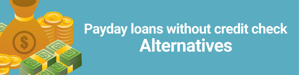 pay day financial loans not any credit assessment